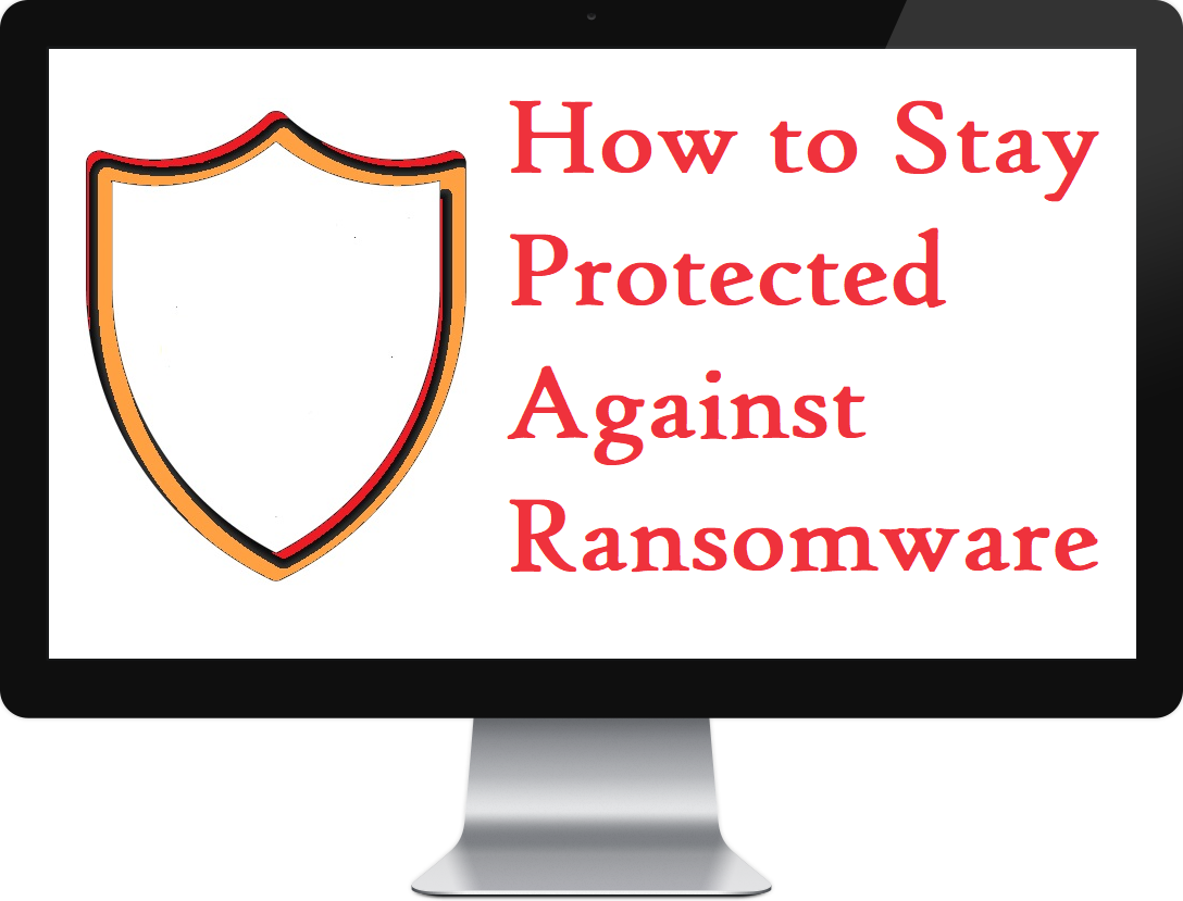 How to Stay Protected Against Ransomware
